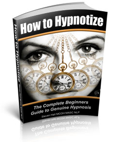 How to Hypnotize - The Complete Beginners Guide to Genuine Hypnosis